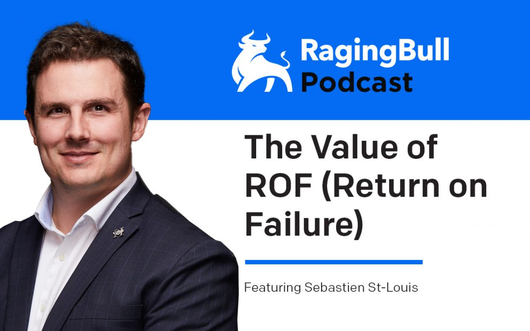 The Value of ROF (Return on Failure) with Sebastien St-Louis