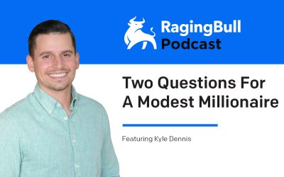 Two Questions For A Modest Millionaire with Kyle Dennis