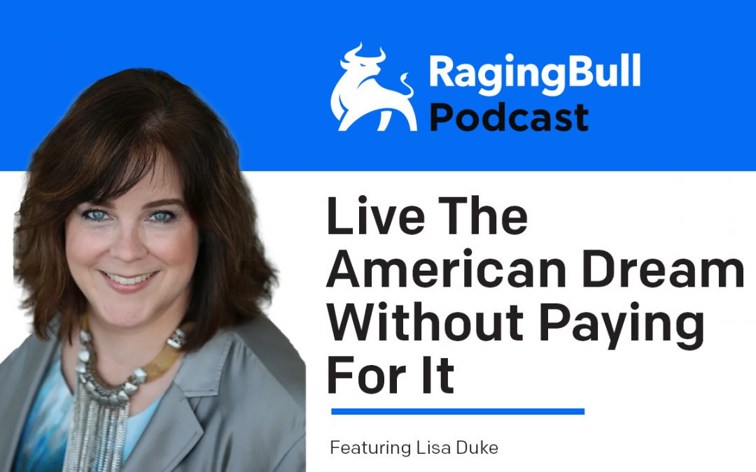 Live The American Dream Without Paying For It with Lisa Duke