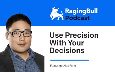 Use Precision With Your Decisions with Alex Fang