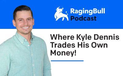 Where Kyle Dennis Trades His Own Money!