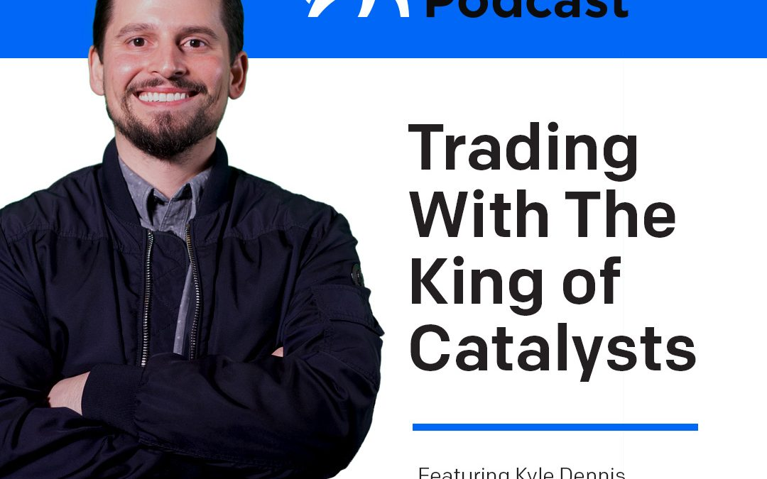 Trading With Kyle Dennis; The King of Catalysts!