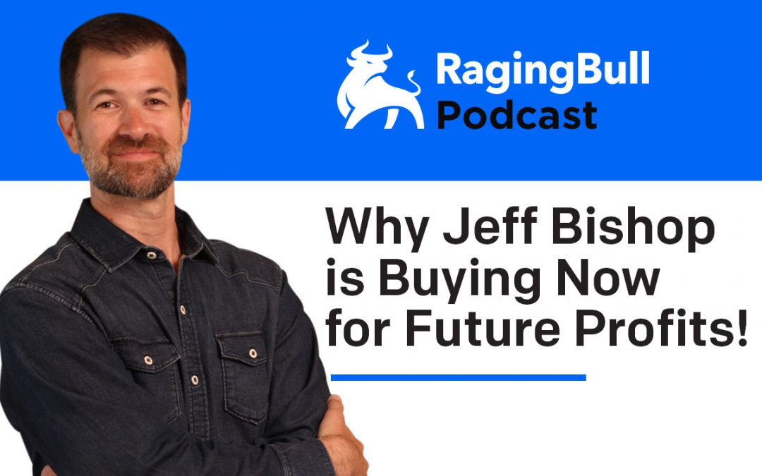 Why Jeff Bishop is Buying Now for Future Profits!