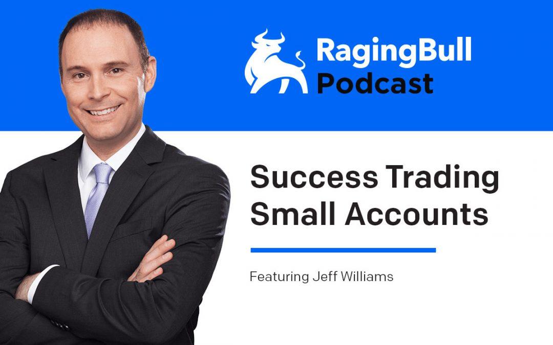 Success Trading Small Accounts: Jeff Williams