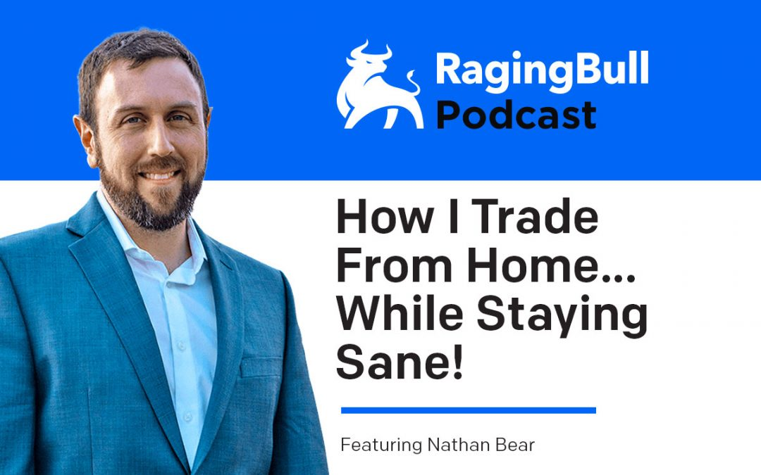 How I Trade From Home… While Staying Sane!