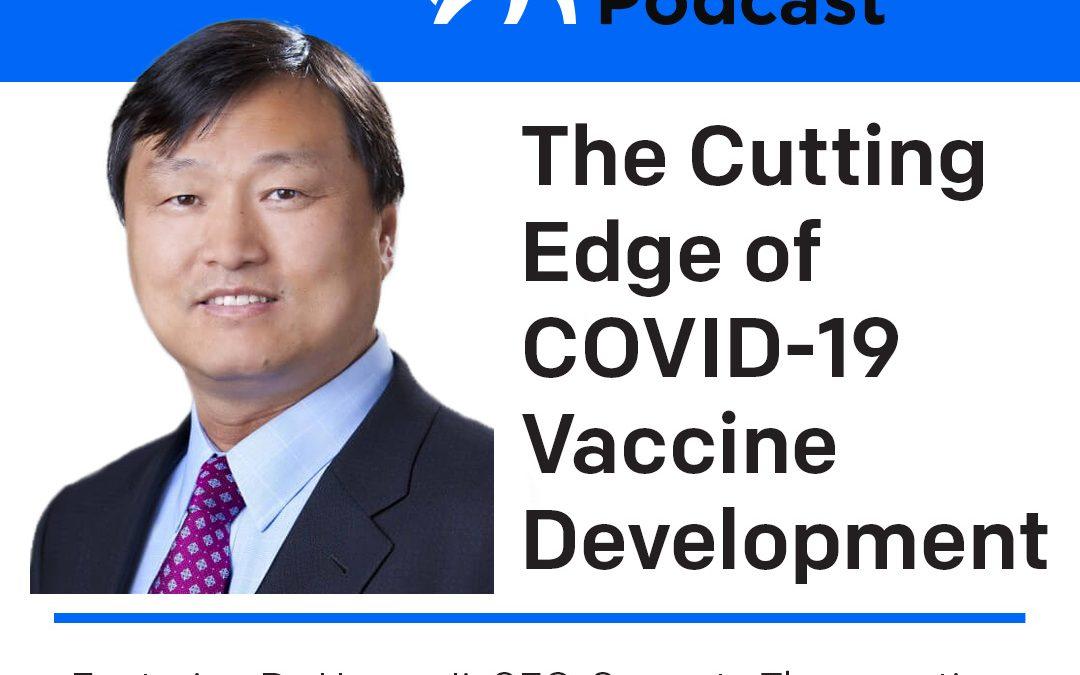 The Cutting Edge of COVID-19 Vaccine Development