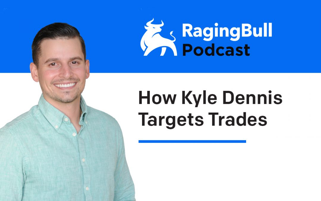 How Kyle Dennis Targets Trades